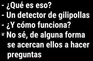 DETECTOR DE GILIPOLLAS